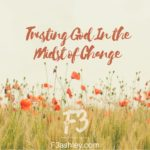 Trusting God In the Midst of Change