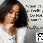 When FAITH and FEELINGS DO NOT Match