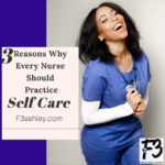 3 Reasons Why Every Nurse Should Practice Self Care